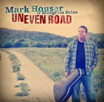 Uneven Road - Mark Houser & Bluegrass Drive