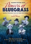 Making History with The Pioneers of Bluegrass